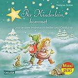 Maxi Pixi 215: Ihr Kinderlein, kommet: und andere Weihnachtslieder und Gedichte