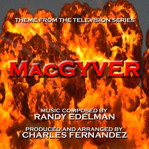 "Theme From ""MacGyver"" By Randy Edelman"