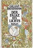 Gillian Bradshaw: Der Falke des Lichts