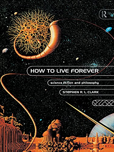 How to Live Forever: Science Fiction and Philosophy (English Edition)