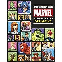 Superhéroes Marvel. Guía de personajes definitiva