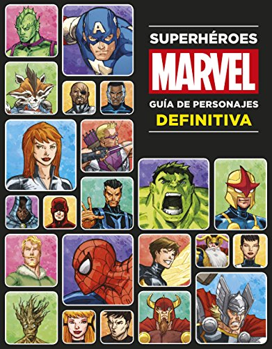 Superhéroes Marvel. Guía de personajes definitiva (Marvel. Superhéroes)