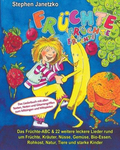 fruchte-fruchte-fruchte-das-fruchte-abc-22-weitere-leckere-lieder-rund-um-fruchte-krauter-nusse-gemu
