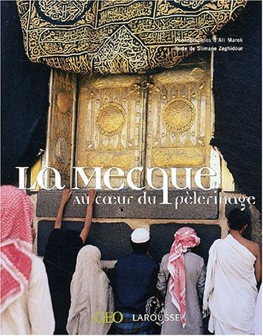La Mecque : Au coeur du pèlerinage par Slimane Zeghidour, Ali Marok