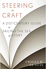 Steering the Craft: A Twenty-First-Century Guide to Sailing the Sea of Story Paperback