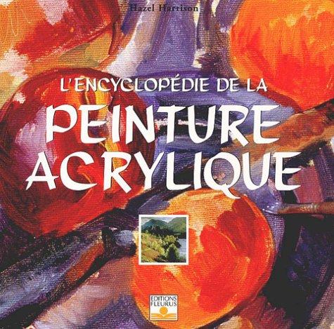L'Encyclopédie de la peinture acrylique par Hazel Harrison