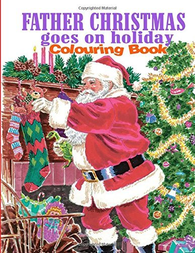 Father Christmas Goes on Holiday Colouring Book: The Night before Christmas and After by Ciparum llc (2015-10-04)