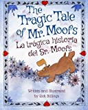 The Tragic Tale of Mr. Moofs: La trágica historia del Sr. Moofs : Babl Children's Books in Spanish and English