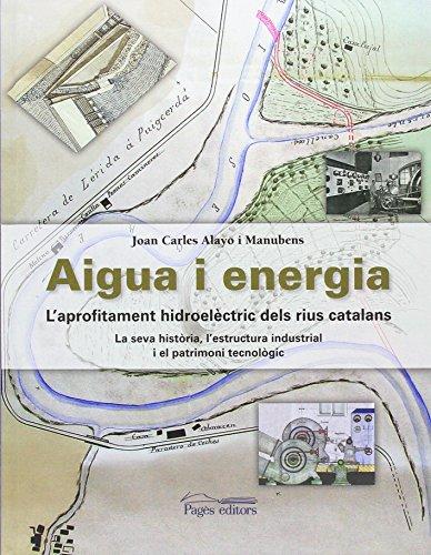 Aigua i energia. L'aprofitament hidroelèctric dels rius catalans (Visió)