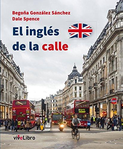 El inglés de la calle por Begoña González Sánchez