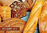 """BROTART/2015 (Wandkalender 2015 DIN A4 quer): Der Kalender """"BROTART/2014"""" präsentiert 12 stimmungsvolle Stillleben des ursprünglichen Nahrungsmittels. (Monatskalender, 14 Seiten)"""