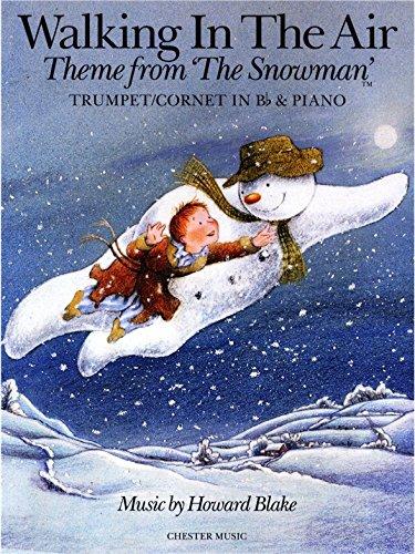 Howard Blake: Walking In The Air (The Snowman) - Trumpet Or B Flat Cornet/Piano. Für Kornett, Trompete, Klavierbegleitung