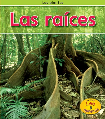 Las Raíces (Heinemann Lee Y Aprende/Heinemann Read and Learn) por Patricia Whitehouse