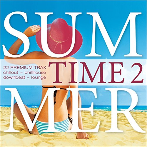 Summer Time, Vol. 2 - 22 Premium Trax - Chillout, Chillhouse, Downbeat, Lounge