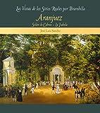 Aranjuez, Solán de Cabras y La Isabela (Las vistas de los Sitios Reales por Brambilla)