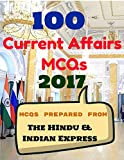 Current Affairs Practice 100 MCQs set (For UPSC, PSC, Bank PO and other exams): Prepared from Newspapers - The Hindu and Indian Express