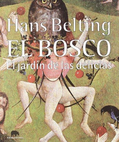 El Bosco : el jardín de las delicias (Lecturas de Historia del Arte)