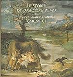 Le Storie Di Romolo E Remo Di Ludovico Agostino E Annibale Carracci Ed. 1989 A09