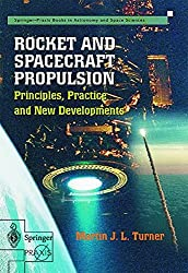 Rocket and Spacecraft Propulsion: Principles, Practice and New Developments (Springer-Praxis Books)