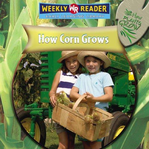 How Corn Grows (How Plants Grow) por Joanne Mattern