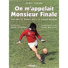 On m'appelait Monsieur Finale : Dix ans de rugby avec le Grand Béziers