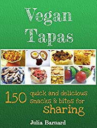 Vegan Tapas: 150 quick and delicious snacks and bites for sharing