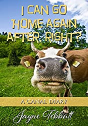I Can Go Home Again After, Right?: A Canal Diary