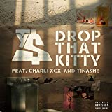 Drop That Kitty (feat. Charli XCX and Tinashe) [Explicit]