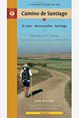 Pilgrim's Guide to the Camino De Santiago: 6th Edition: The Way of St James - the Ancient Pilgrimage Path Also Knows as the Camino Frances (Camino Guides) Paperback