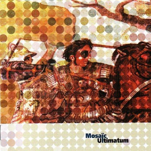 Ultimatum by Mosaic