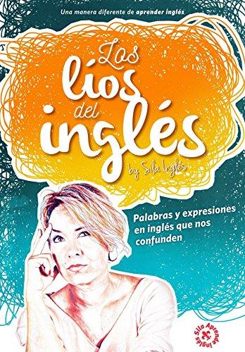 Los líos del inglés: Palabras y expresiones en inglés que nos confunden (Spanish Edition)