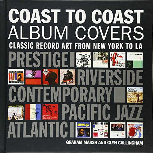 Coast to Coast Album Covers: Classic Record Art from New York to Los Angeles par Graham Marsh, Glyn Callingham