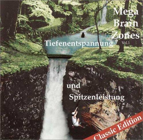 Mega Brain Zones, Audio-CDs, Vol.1, Tiefenentspannung und Spitzenleistung, 1 Audio-CD