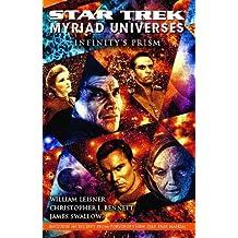 Star Trek: Myriad Universes: Infinity's Prism (Bk. 1) by Bennett, Christopher L., Leisner, William, Swallow, James (2008) Paperback