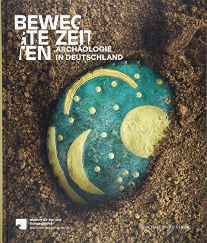 Bewegte Zeiten: Archäologie in Deutschland