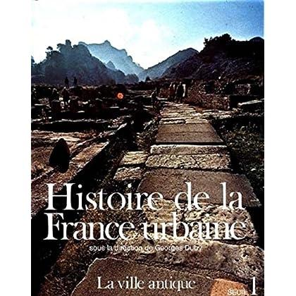 Histoire de la France urbaine, tome 1 : La Ville antique