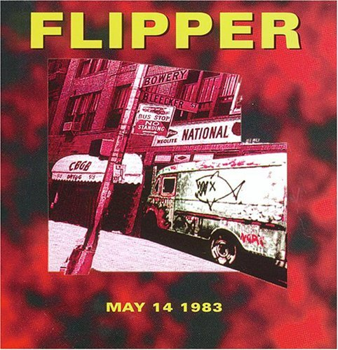 Live at Cbgb's 1983 by Flipper