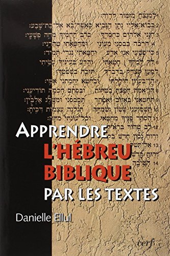 Apprendre l'Hébreu biblique par les textes (1livre + 1CD audio) par Danielle Ellul