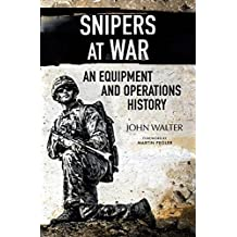 Snipers at War: An Equipment and Operations History