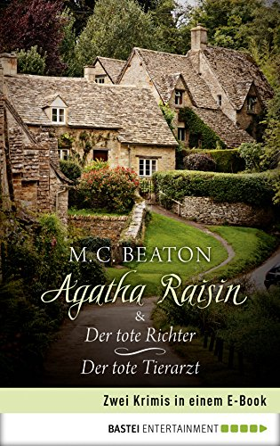 Agatha Raisin & Der tote Richter / Der tote Tierarzt (Agatha Raisin Sammelband 1)