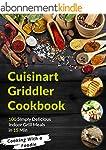 The Cuisinart Griddler Cookbook: 100...
