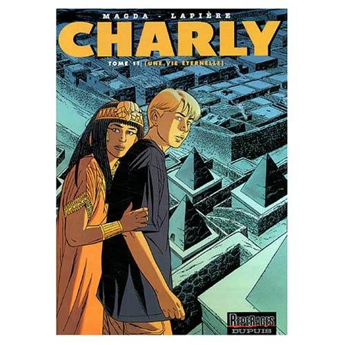Charly, Tome 11 : Une vie éternelle