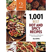 1,001 Best Hot and Spicy Recipes: Delicious, Easy-to-Make Recipes from Around the Globe by Dave DeWitt (2016-10-04)