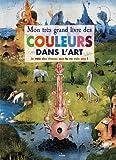 Mon très grand livre des couleurs dans l'art