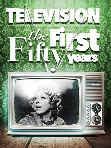 television-the-first-50-years-ov