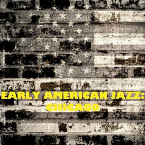 Early American Jazz: Chicago