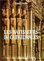 Les Bâtisseurs de cathédrales de Jean Gimpel