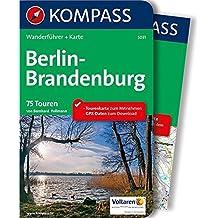 Berlin-Brandenburg: Wanderführer mit Extra-Tourenkarte 1:100.000, 75 Touren, GPX-Daten zum Download (KOMPASS-Wanderführer, Band 5031)