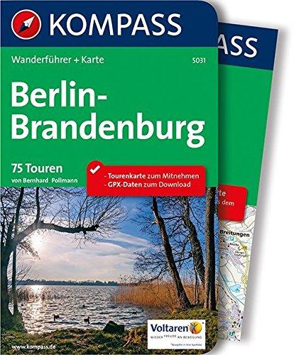 Berlin-Brandenburg: Wanderführer mit Extra-Tourenkarte 1:100.000, 75 Touren, GPX-Daten zum Download: Wandelgids met overzichtskaart (KOMPASS-Wanderführer, Band 5031)