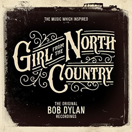 The Music Which Inspired Girl From The North Country [2CD]